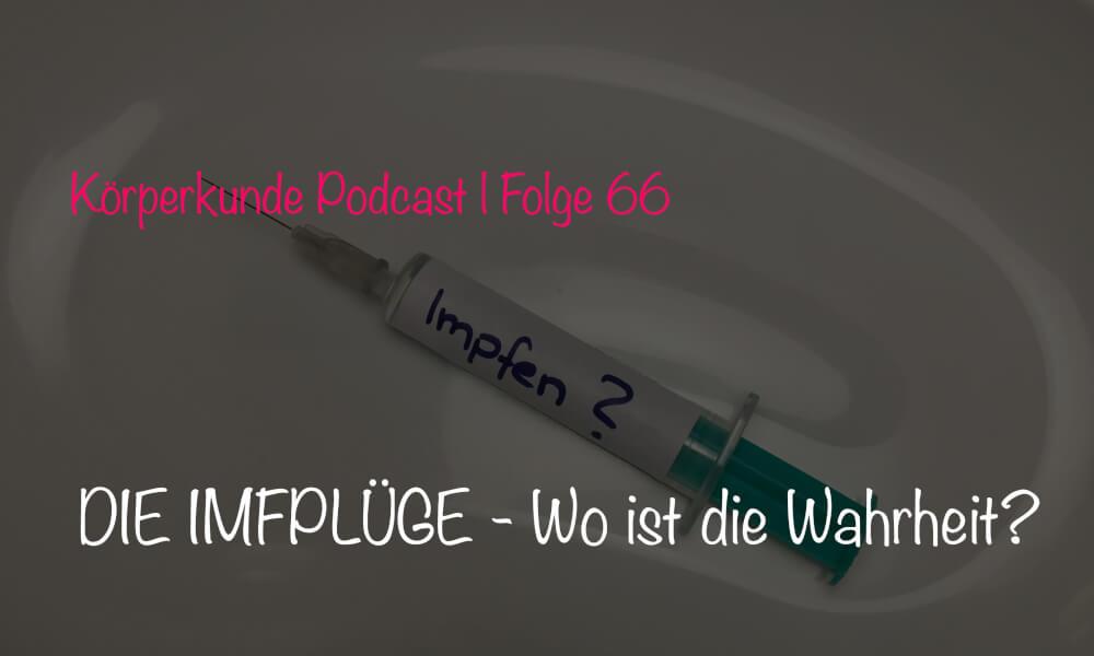 DIE IMPFLÜGE – Wo ist die Wahrheit? Impfen, Ja oder Nein? – meine Meinung! I #067